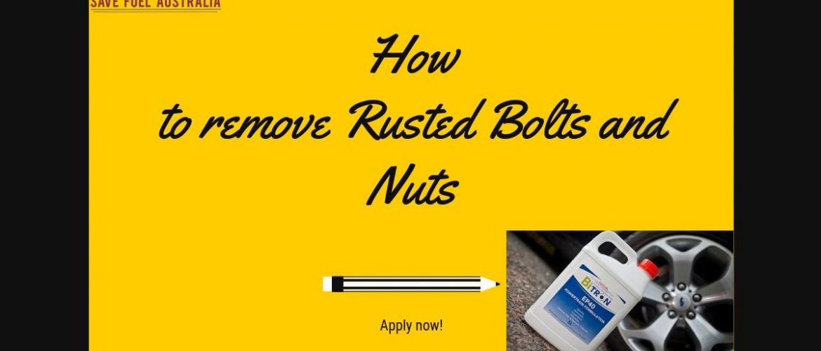 How to Remove Rusted Bolts and Nuts